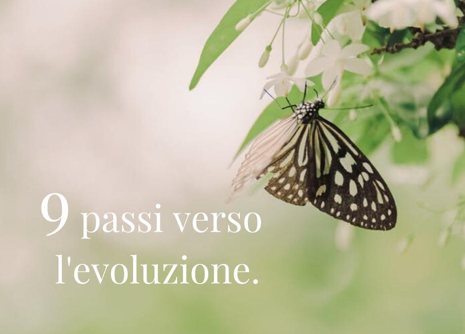 9 passi verso  l'evoluzione.